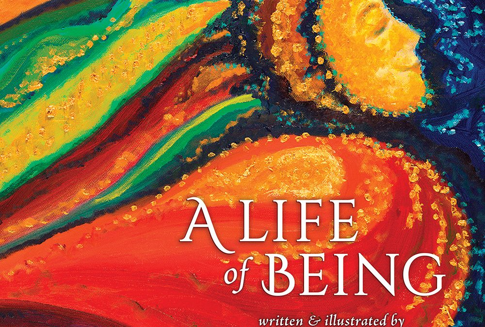 Introducing – A Life of Being!